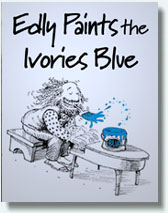 Edly Paints the Ivories Blue