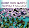 October Sound Paintings: Rob Lonsdale and Greg Jalbert